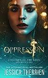 Oppression (Children of the Gods Book 1)