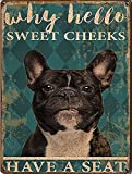 French Bulldog Why Hello Vertical tin Sign, Dog Lover Gifts, Restroom Decor, Bathroom Art,Retro Style, Wall Art Decoration, Farmhouse Decoration, 8x12 inches