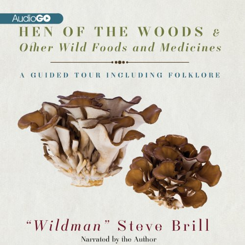 Hen of the Woods & Other Wild Foods and Medicines audiobook cover art