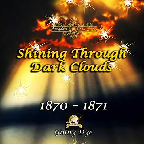 Shining Through Dark Clouds: 1870 - 1871 Titelbild
