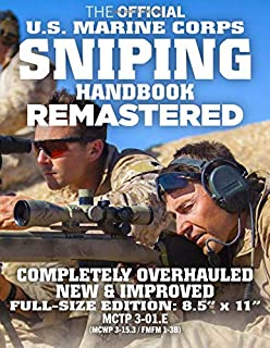 The Official US Marine Corps Sniping Handbook - REMASTERED: COMPLETELY OVERHAULED, NEW & IMPROVED - Full Size Edition - Master the Art of Long-Range ... / FMFM 1-3B) (Carlile Military Library)