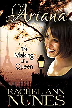 The Making of a Queen (Ariana Book 1) by [Rachel Ann Nunes]