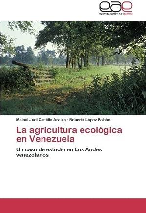 La agricultura ecológica en Venezuela: Un caso de estudio en Los Andes venezolanos