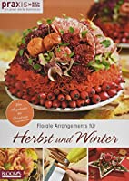 Florale Arrangements fuer Herbst und Winter: Von Hagebutte bis Christrose
