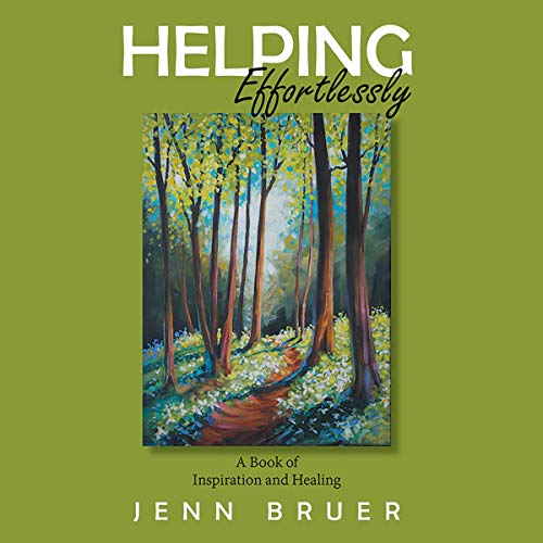 Helping Effortlessly: A Book of Inspiration and Healing cover art