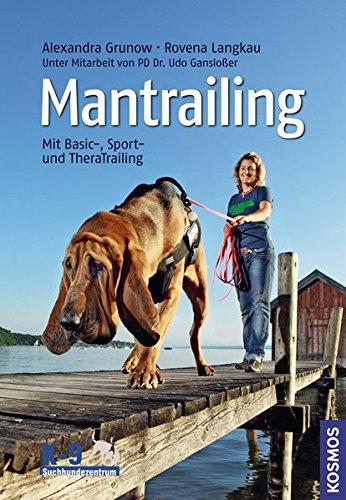 Mantrailing: Mit Basic-, Sport- und TheraTrailing