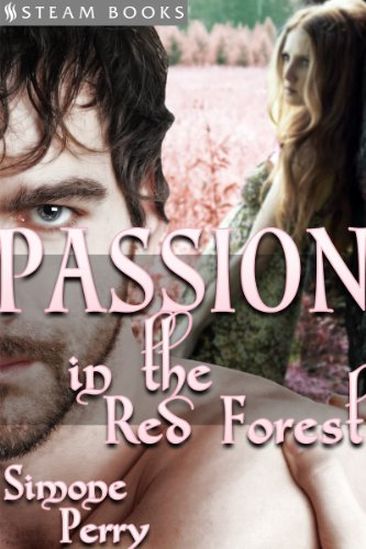 Passion in the Red Forest - A Sexy Medieval Fantasy Erotic Romance Story from Steam Books (English Edition)