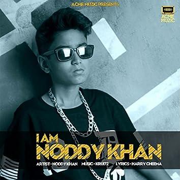 I Am Noddy Khan