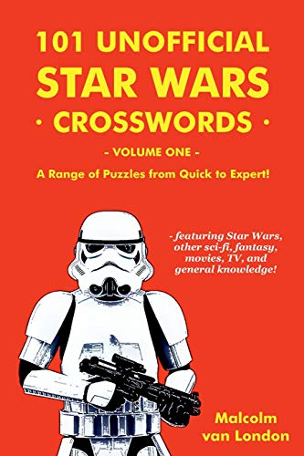 101 Unofficial Star Wars Crosswords - Volume 1: A Range of Puzzles from Quick to Expert!
