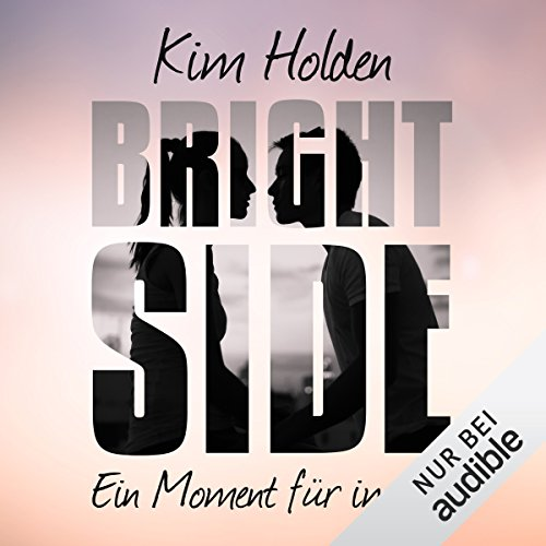 Bright Side: Ein Moment für immer audiobook cover art
