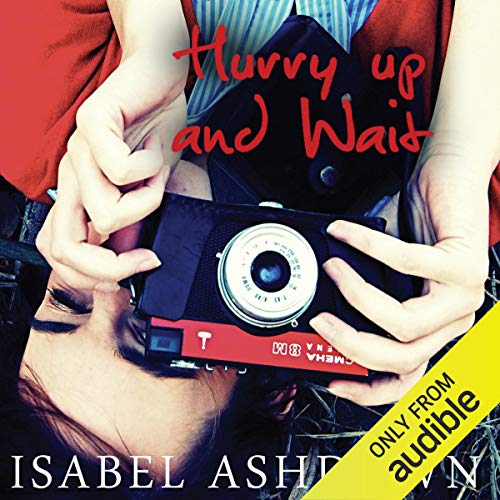 Hurry Up and Wait                   By:                                                                                                                                 Isabel Ashdown                               Narrated by:                                                                                                                                 Lucy Price-Lewis                      Length: 8 hrs and 10 mins     6 ratings     Overall 4.5