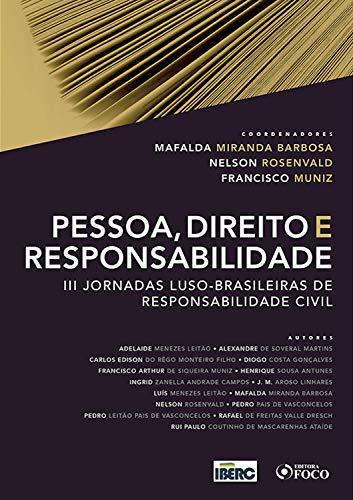 Pessoa, direito e responsabilidade: III jornadas luso-brasileiras de Responsabilidade Civil (Portuguese Edition)