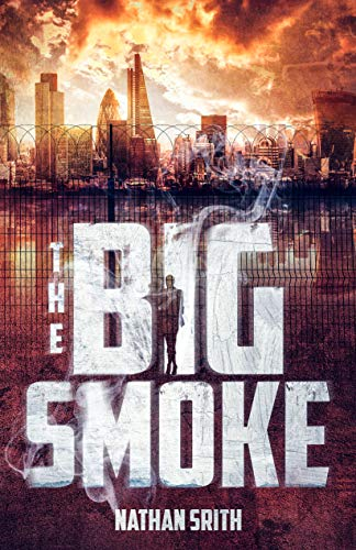The Big Smoke by [Nathan Srith]