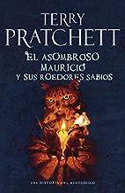 El asombroso Mauricio y sus roedores sabios / The Amazing Maurice And His Educated Rodents: Una historia del mundodisco / ...