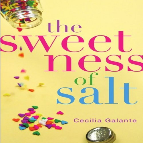 The Sweetness of Salt Audiobook By Cecilia Galante cover art