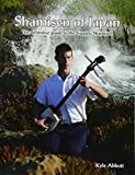 Shamisen of Japan: The Definitive Guide to Tsugaru Shamisen...