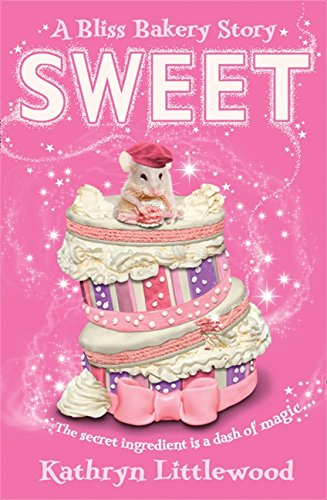 Sweet (The Bliss Bakery Trilogy, Band 2)