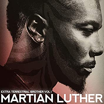 Martian Luther Extra Terrestrial Brother, Vol. 1