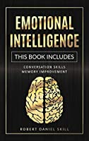Emotional Intelligence: This Book Includes: Conversation Skills - Memory Improvement