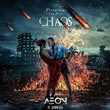 DANCING IN THE CHAOS (feat. Jaedon Leaf)