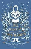 Kiran Millwood Hargrave: Der Winter des Bären
