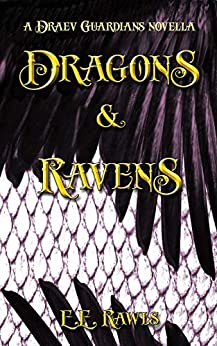 Dragons & Ravens: (A Draev Guardians novella) by [E.E. Rawls]
