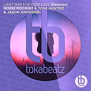 Can't Wait for Your Love (Remixes)