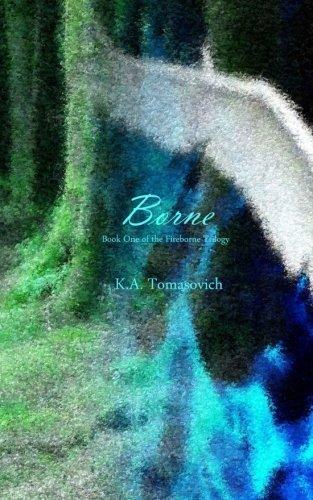Book: Borne (Fireborne Trilogy) by K. A. Tomasovich