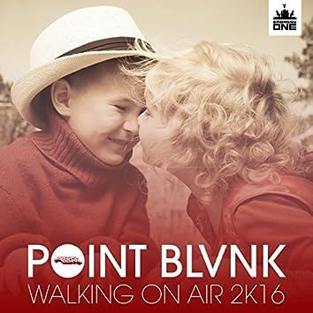 Walking on Air 2K16