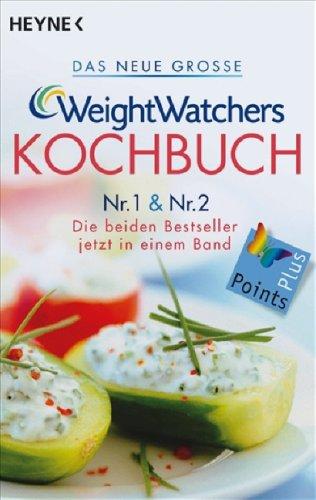 Das neue große Weight Watchers Kochbuch Nr. 1 und Nr. 2: Die beiden Beststeller in einem Band