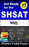 Get Ready for the SHSAT: Practice Verbal Exams by TestPrepSHSAT.com