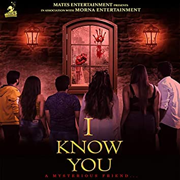 I Know You -A Mysterious Friend