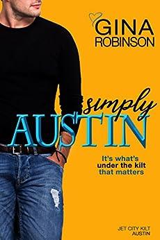 Simply Austin (The Jet City Kilt Series Book 4) by [Gina Robinson]