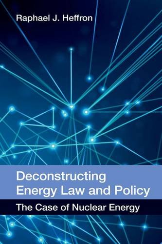 Deconstructing Energy Law and Policy: The Case of Nuclear Energy