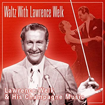 Waltz With Lawrence Welk