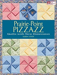 Prairie-Point Pizzazz: Quilts with New Dimension
