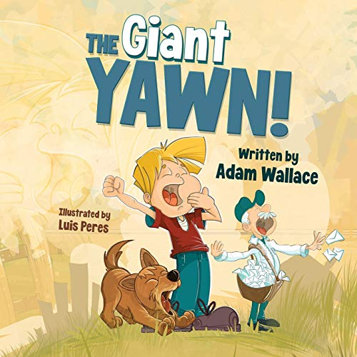 The Giant Yawn!: A bedtime story for everyone.