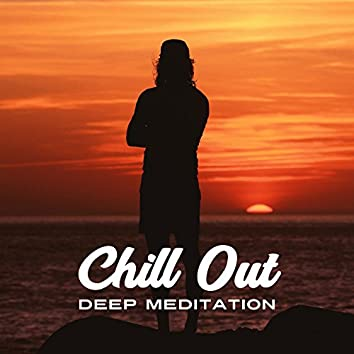 Chill Out Deep Meditation