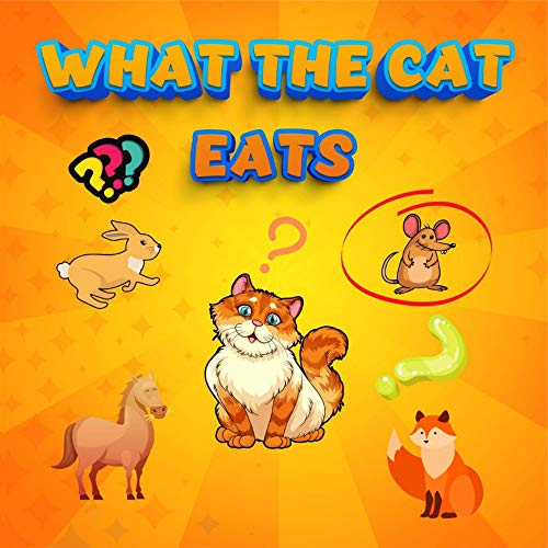 What the cat eats: My first one is looking and finding 2 years old with riddles to learn the food chain and animal names while having fun | Activity book for bored kids at home