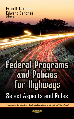 Federal Programs and Policies for Highways: Select Aspects and Roles (Transportation Infrastructure