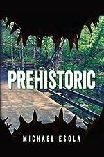 Prehistoric: (A Prehistoric Thriller) (Bick Downs Book 1)