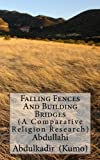 Falling Fences And Building Bridges: (A Comparative Religious Research) (English Edition)