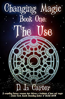 The Use (Changing Magic Book 1) by [D.L. Carter]