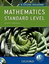 IB Course Companion: Mathematics, Standard Level (IB Diploma Programme) by Paul La Rondie (2012-04-01)