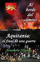 Aquitania - el final de una guerra (Al Borde del Camino...)