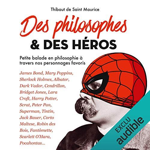 Page de couverture de Des philosophes & des héros. Petite balade en philosophie à travers nos personnages favoris