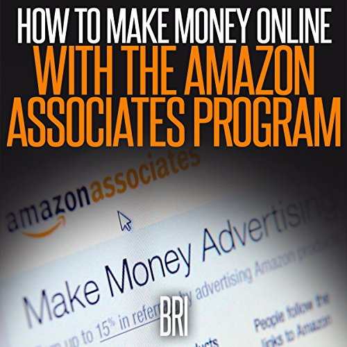 How to Make Money Online with the Amazon Associates Program audiobook cover art