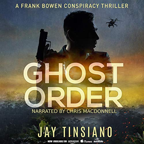 Ghost Order     A Frank Bowen Conspiracy Thriller, Book 3              By:                                                                                                                                 Jay Tinsiano                               Narrated by:                                                                                                                                 Chris Macdonnell                      Length: 7 hrs and 1 min     Not rated yet     Overall 0.0