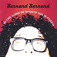 In the Land of Giants Air Is Flesh by Bernard Bernard (2005-09-19)