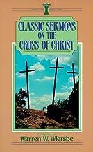 Classic Sermons on the Cross of Christ